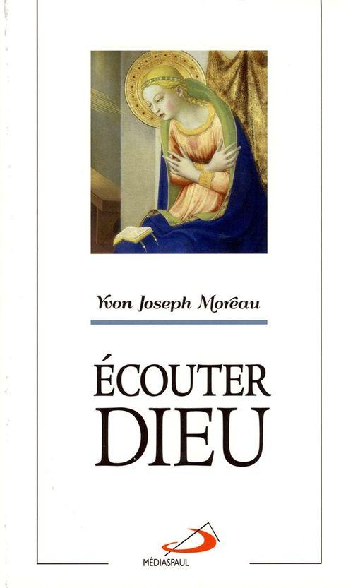 Yvon Joseph Moreau Écouter Dieu