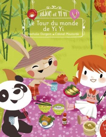 Nathalie Dargent Bijou et Yiyi - Bijou et Yiyi, le Tour du monde de Yi Yi
