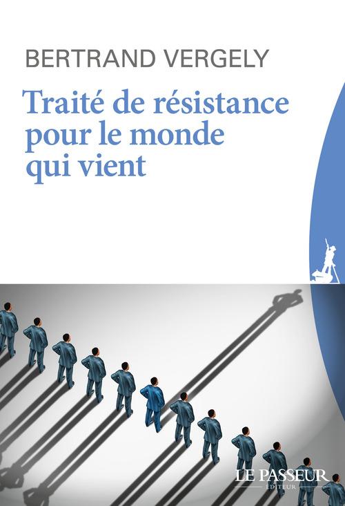 Bertrand Vergely Traité de résistance pour le monde qui vient