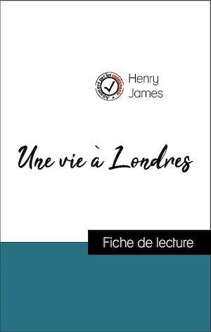 Analyse de l'oeuvre : Une vie à Londres (résumé et fiche de lecture plébiscités par les enseignants sur fichedelecture.fr)
