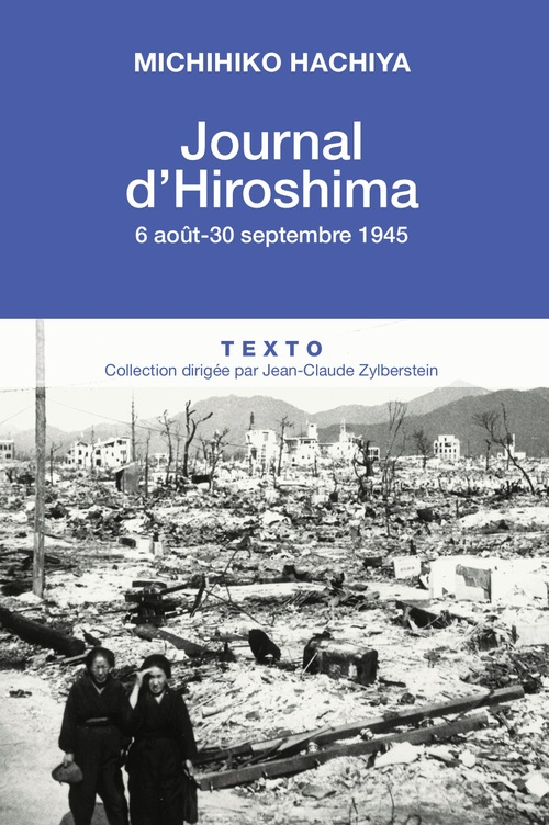 Michihiko Hachiya Journal d'Hiroshima, 6 Aout - 30 Septembre 1945