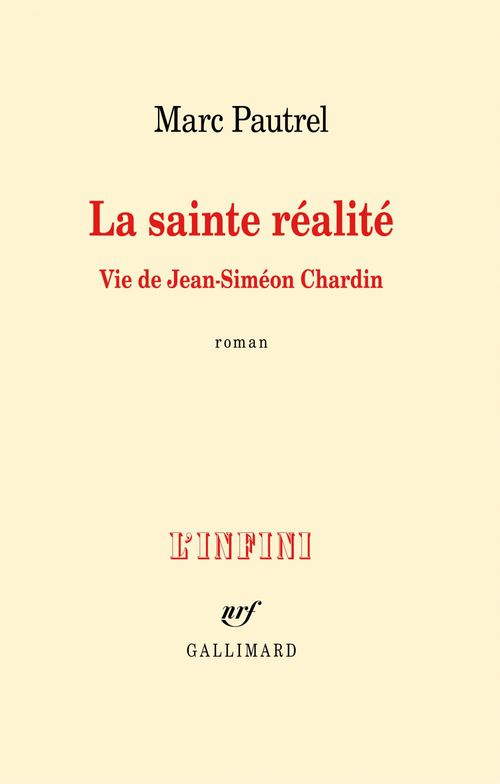 La sainte réalité ; vie de Jean-Siméon Chardin