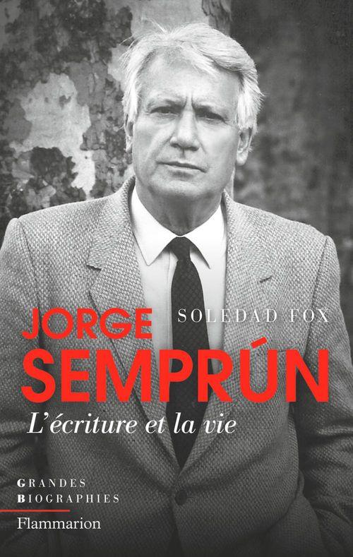 Soledad Fox Jorge Semprún. L'écriture et la vie