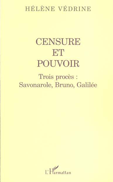 Helene Vedrine Censure et pouvoir ; trois proces ; savonarole bruno et galilee