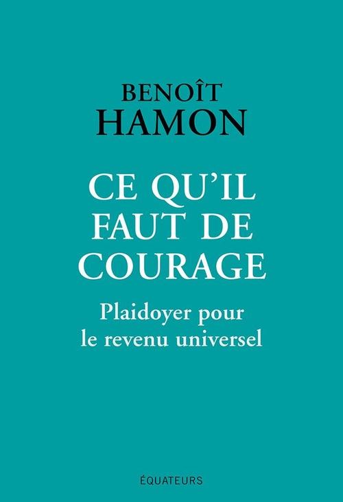 Ce qu'il faut de courage ; plaidoyer pour le revenu universel