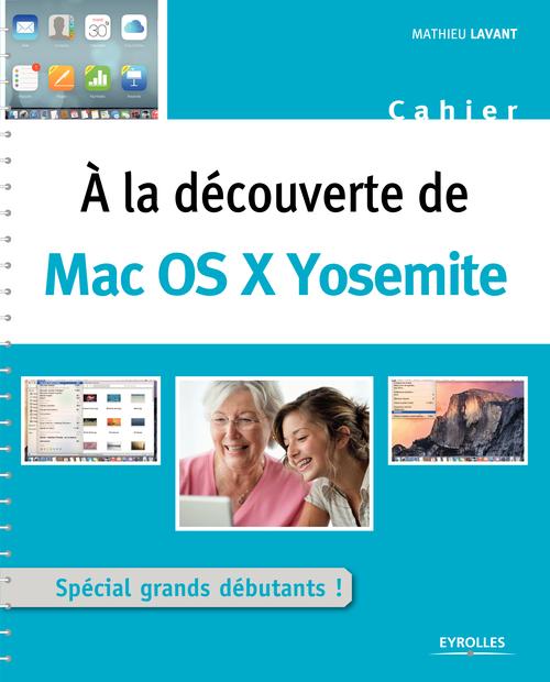 Mathieu Lavant A la découverte de Mac OS X Yosemite