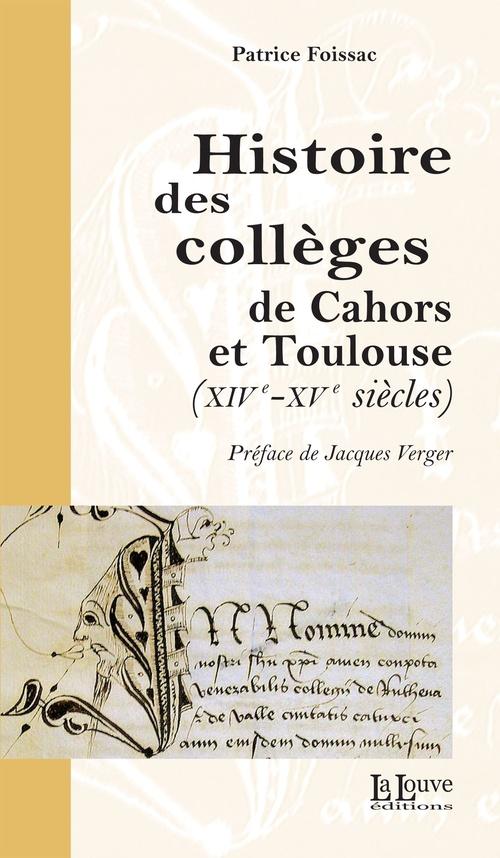Patrice Foissac Histoire des collèges de Cahors et Toulouse