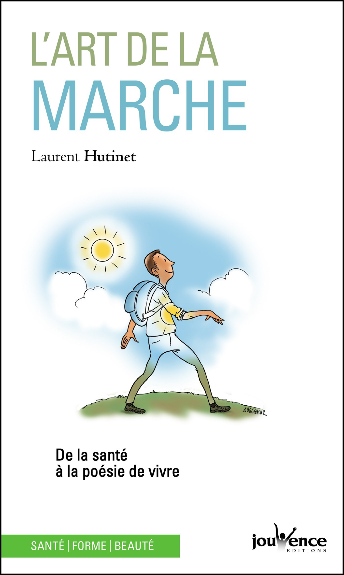 Laurent Hutinet L'art de la marche