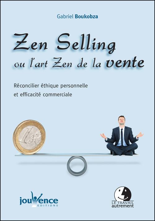 Gabriel Boukobza Zen Selling ou l´art Zen de la vente