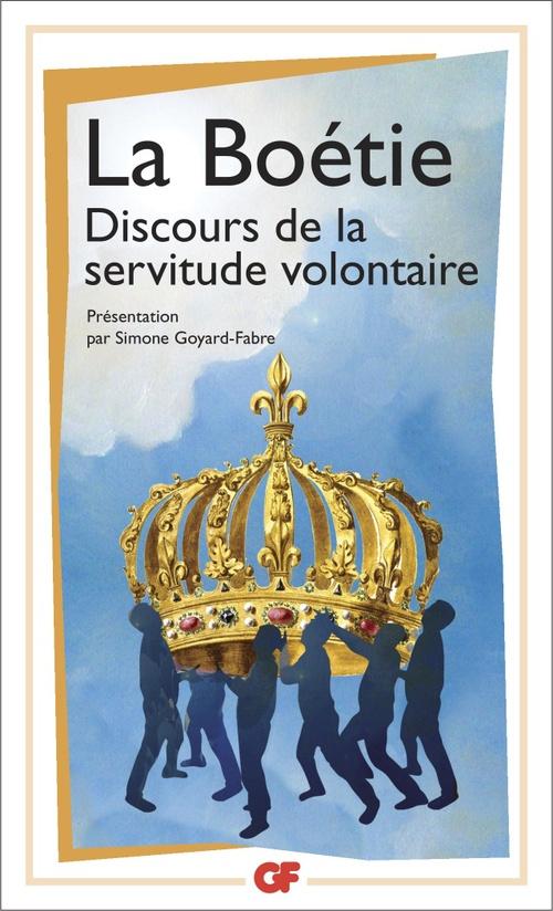 Etienne (de) La Boétie Discours de la servitude volontaire