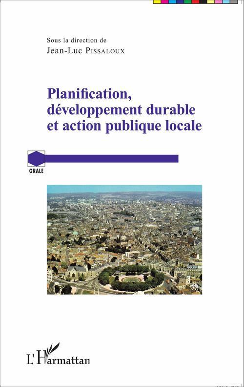Jean-Luc Pissaloux Planification, développement durable et action publique locale