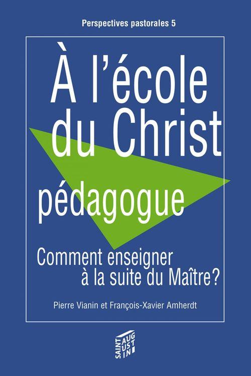 François-Xavier Amherdt A l'école du Christ pédagogue