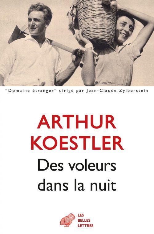 Arthur Koestler Des voleurs dans la nuit