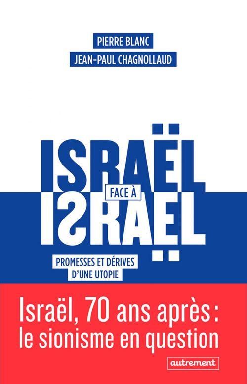 Israël face à Israël ; promesses et dérives d'une utopie
