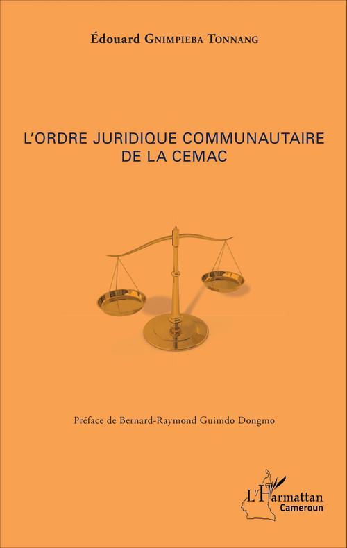 Edouard Gnimpieba Tonnang L'ordre juridique communautaire de la CEMAC