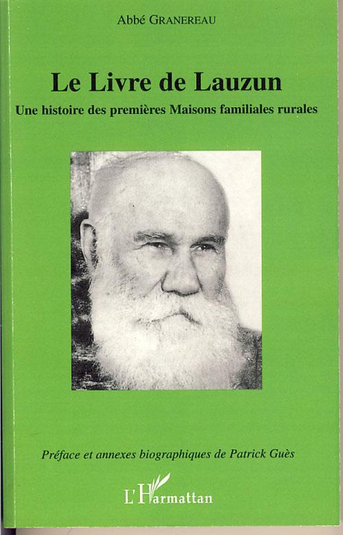 Le livre de lauzun ; une histoire des premières maisons familiales rurales
