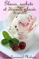 Glaces, sorbets et desserts glac�s