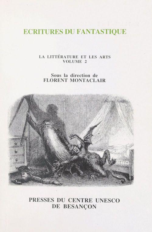 La littérature et les arts (2). Écritures du fantastique