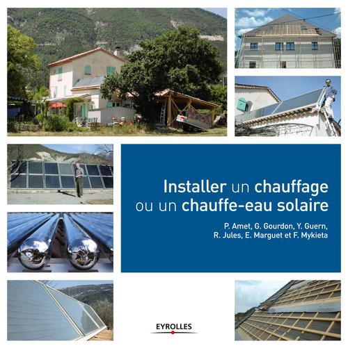 Pierre Amet Installer un chauffage ou un chauffe-eau solaire