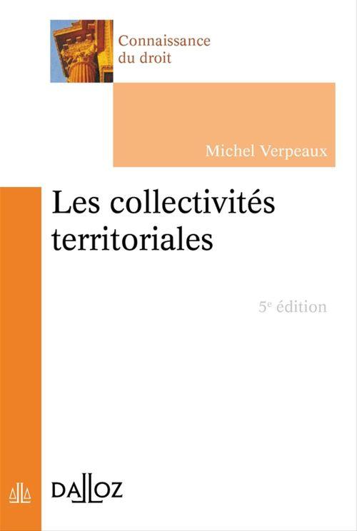 Michel Verpeaux Les collectivités territoriales en France - 5e éd.