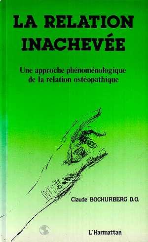 Claude Bochurberg La relation inachevée ; une approche phenoménologique de la relation ostéopathique