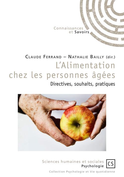 Claude Ferrand L'Alimentation chez les personnes âgées : directives, souhaits, pratiques