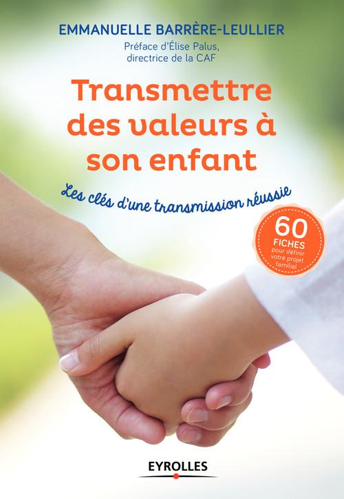 Emmanuelle Leullier-Barrère Transmettre des valeurs à son enfant
