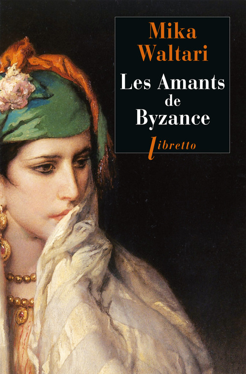 Mika Waltari Les Amants de Byzance
