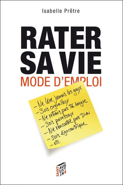 Isabelle Prêtre Rater sa vie mode d'emploi