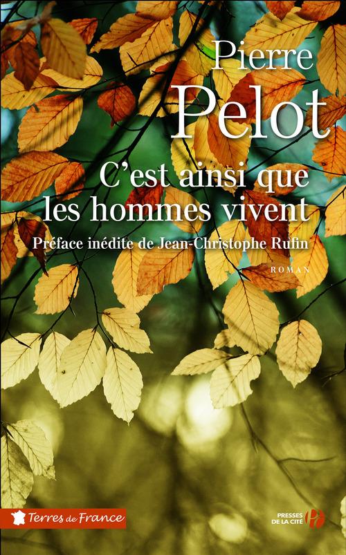 Pierre PELOT C'est ainsi que les hommes vivent