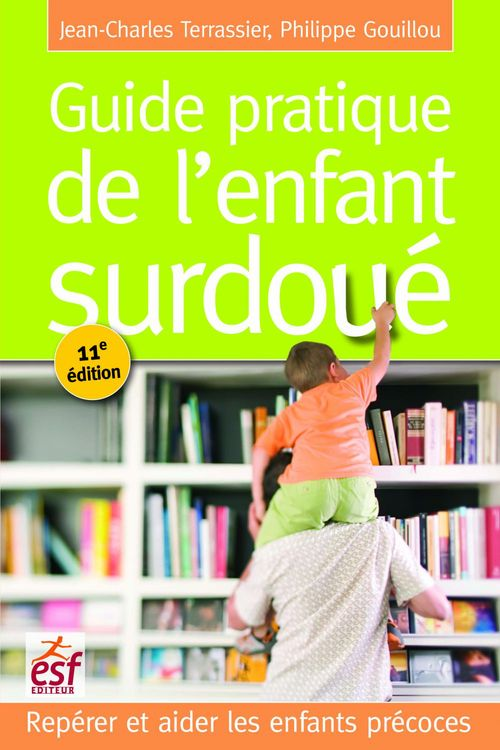 Philippe GOUILLOU Guide pratique de l'enfant surdoué