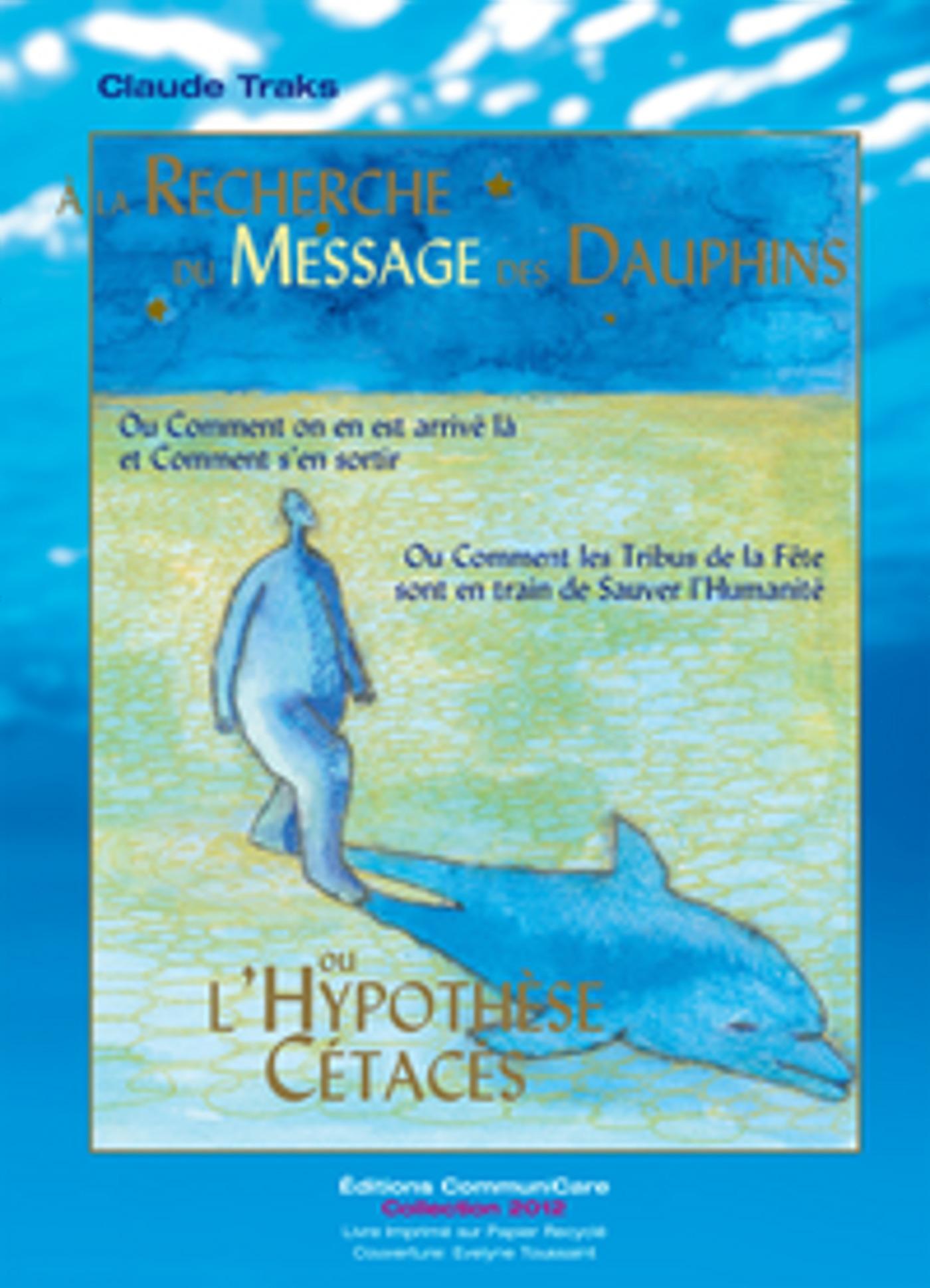 Claude Traks A la Recherche du Message des Dauphins