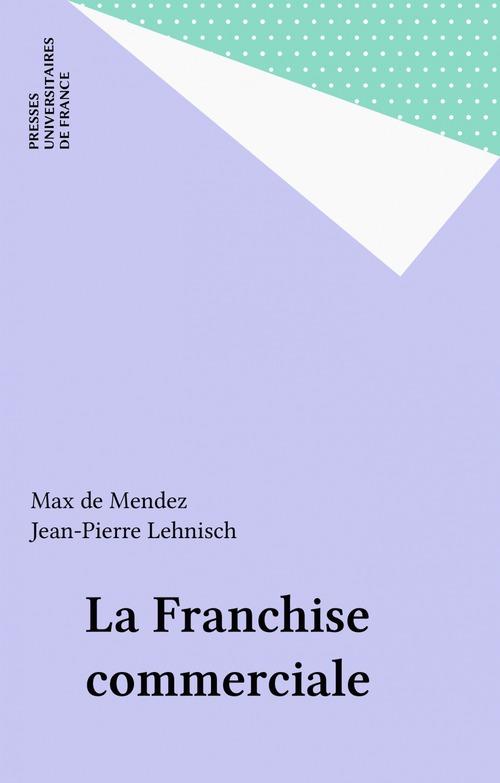 Jean-Pierre Lehnisch La Franchise commerciale