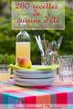 230 recettes de cuisine d'�t� ; verrines, salades, grillades, glaces