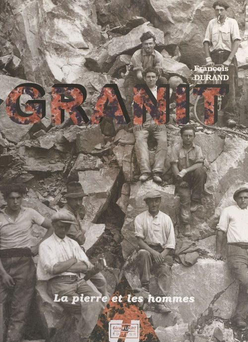 Granit : la pierre et les hommes