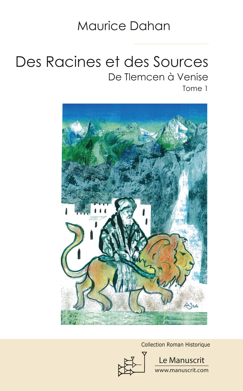 Maurice Dahan Des Racines et des Sources