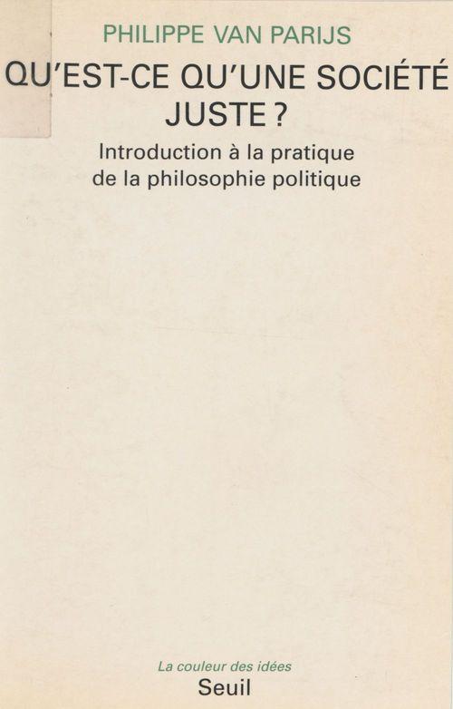 Philippe Van Parijs Qu'est-ce qu'une société juste ?