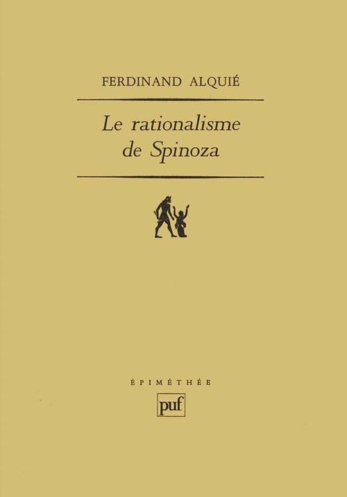 Ferdinand Alquié Le rationalisme de Spinoza