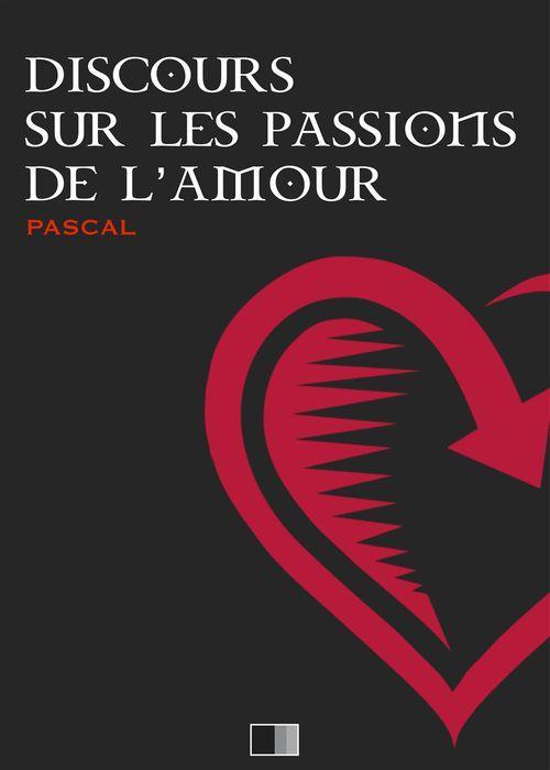 Pascal Discours sur les passions de l'amour