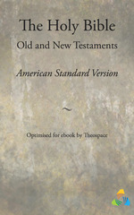 The Holy Bible, American Standard Version - Old and New Testaments