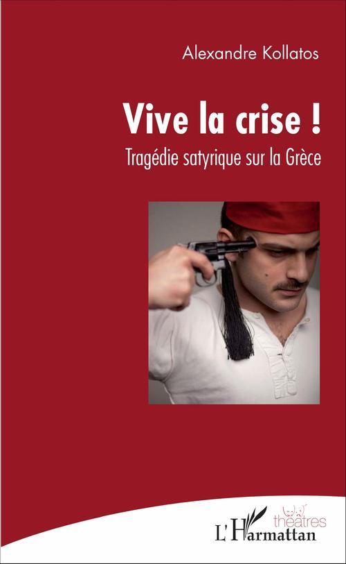 Alexandre Kollatos Vive la crise !
