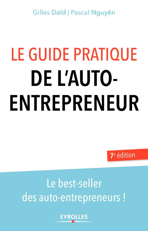 Gilles Daïd Le guide pratique de l'auto-entrepreneur