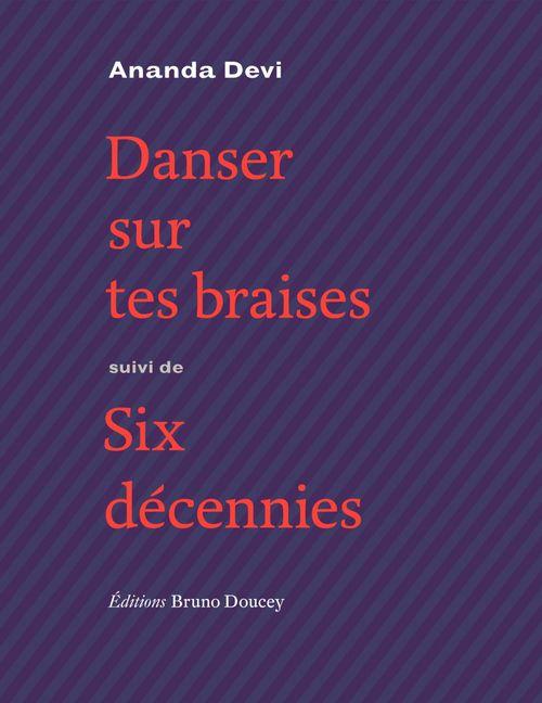 Danser sur tes braises ; six décennies