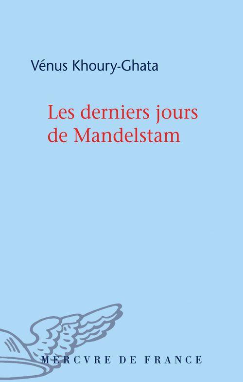 Les derniers jours de Mandelstam