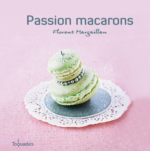 Florent MARGAILLAN Passion macarons