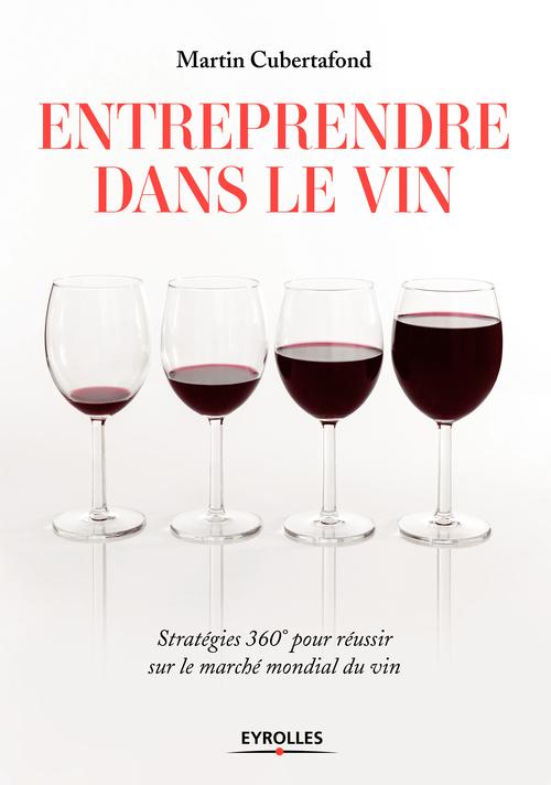 Martin Cubertafond Entreprendre dans le vin