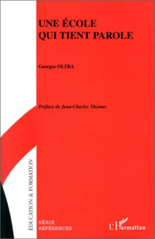Georges Oltra Une École qui Tient Parole