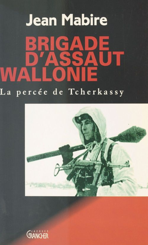 Jean Mabire Brigade d'assaut, Wallonie : La Percée de Tcherkassy
