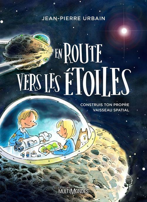 Jean-Pierre Urbain En route vers les étoiles
