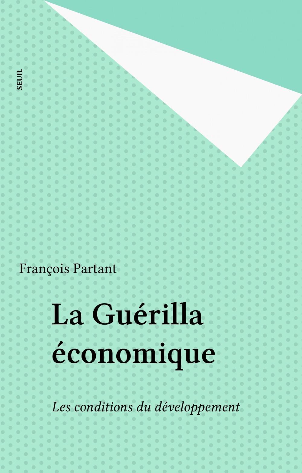 François Partant La Guérilla économique